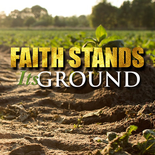 Faith Stands It's Ground