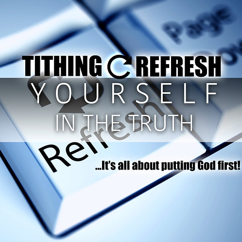 Tithing Refresh Yourself In the Truth