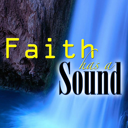 Faith Has A Sound