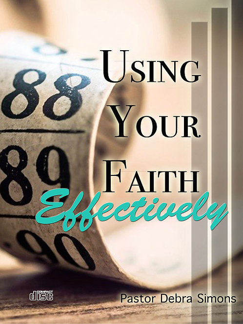 Using Your Faith Effectively