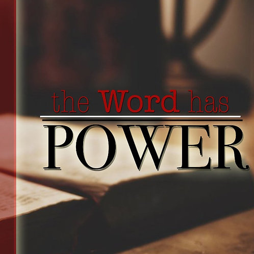 The Word Has Power