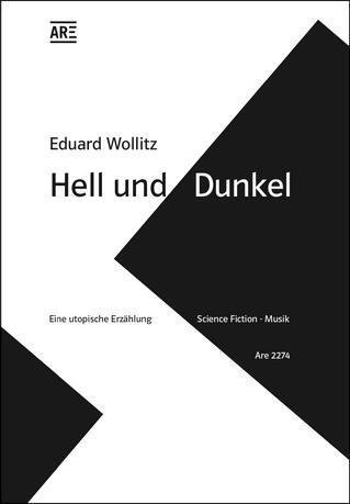 Hell und Dunkel. Eine utopische Erzählung.