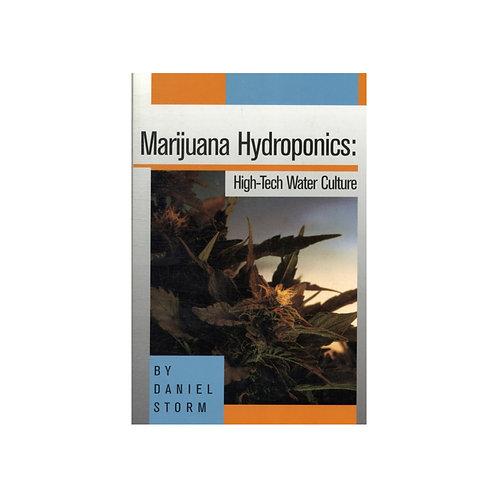 Marijuana Hydroponics by Daniel Storm