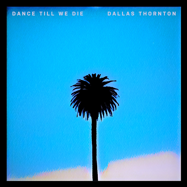 1. Dance Till We Die - Album Cover 3000x