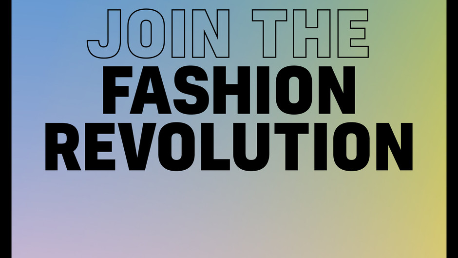 What is Fashion Revolution Week and how can you get involved?