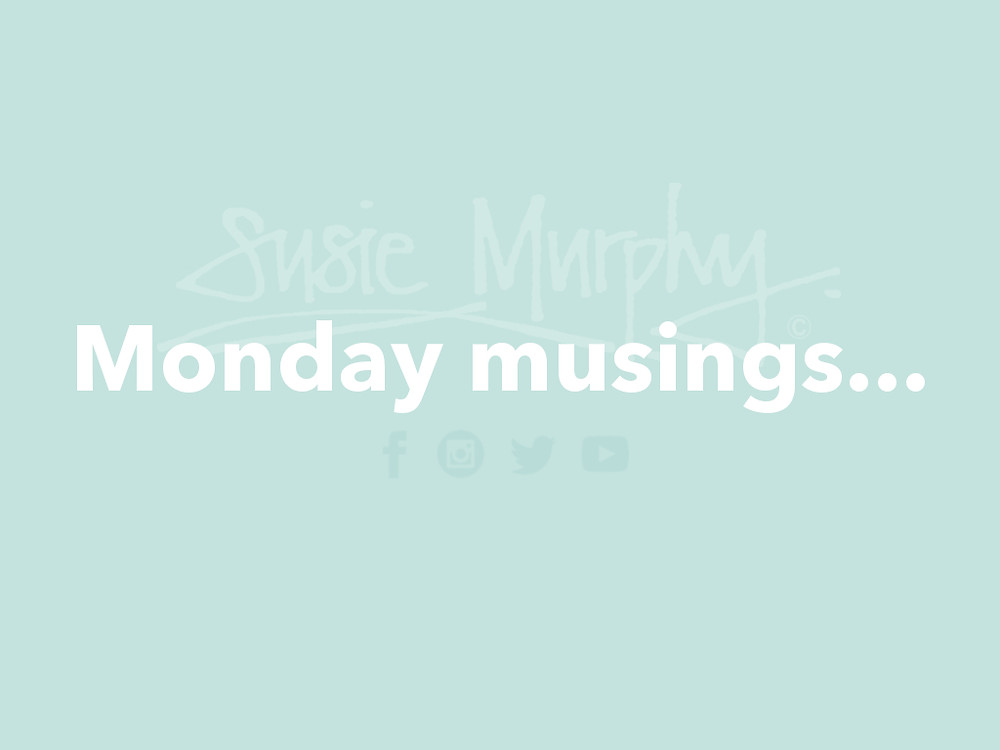 2018 'Monday musings...'