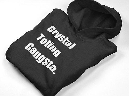 Crystal Toting Gangsta Hoodie
