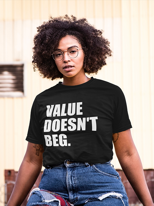 Value Doesn't Beg