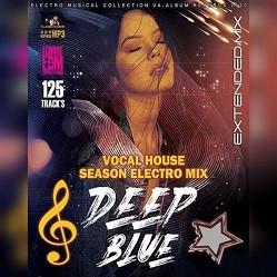 DEEP BLUE ◦ Vocal House Season Electro Mix