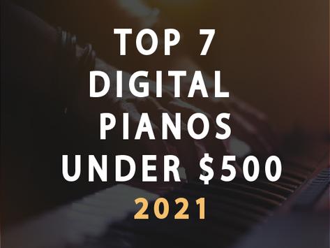 Top 7 Digital Pianos under $500 in 2021