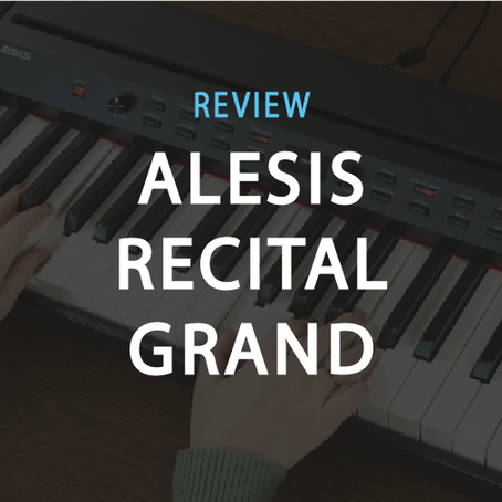 Why Alesis Recital Grand (Prestige) is the Best Piano Keyboard for Beginners