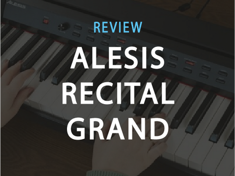 Review: Why Alesis Recital Grand (Prestige) is the Best Piano Keyboard for Beginners