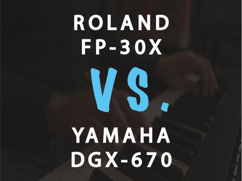 Review: 11 Reasons why the Roland FP-30X is better than the DGX-670