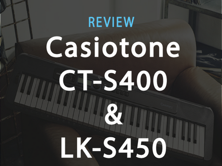 Review: The Best Beginner Keyboards from Casio. CT-S400 and LK-S450