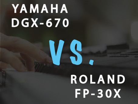 Review: 14 Reasons why the Yamaha DGX-670 is better than the Roland FP-30X