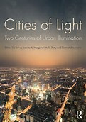 Cities of Light, Two Centuries of Urban Illumination