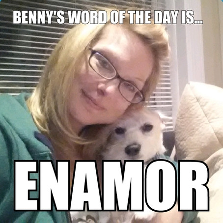 Benny's Word of the Day is enamor