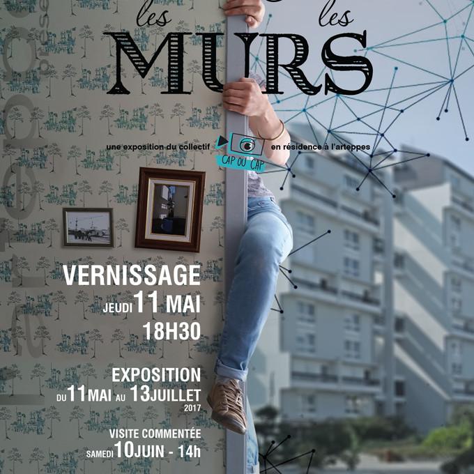 """""""DANS LES MURS HORS LES MURS"""" exposition"""