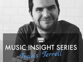 Music Insight Series // Travis Terrell