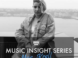 Music Insight Series // Mae Krell