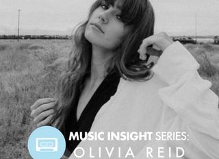 Music Insight Series // Olivia Reid