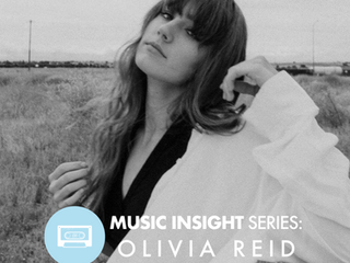 Music Insight Series // Olivia Reid