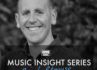 Music Insight Series // Brad Strouse