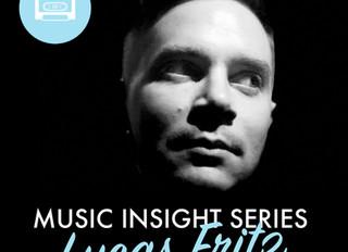 Music Insight Series // Lucas Fritz