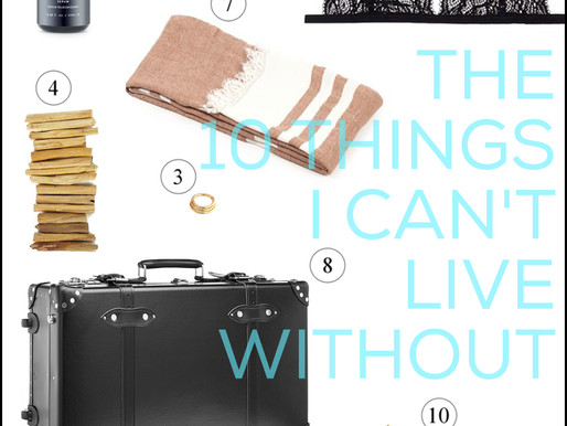 10 things i can't live without