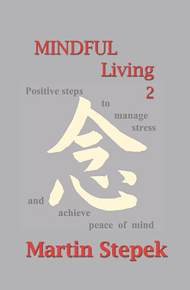 MINDFUL Living 2: Positive steps to manage stress and achieve peace of mind