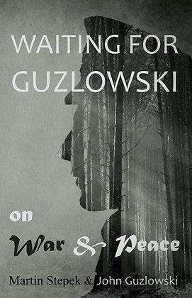 Waiting for Guzlowski: on War & peace