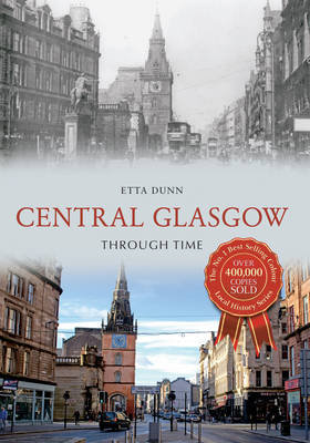 Central Glasgow Through Time / Etta Dunn