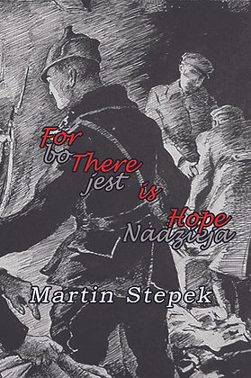 For There is Hope/ bo jest Nadzieja/Martin Stepek