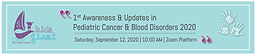 1st Awareness & Updates in Pediatric Cancer & Blood Disorders 2020