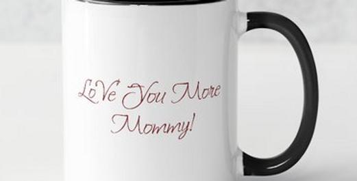 Mommy's Love you More Logo Mug
