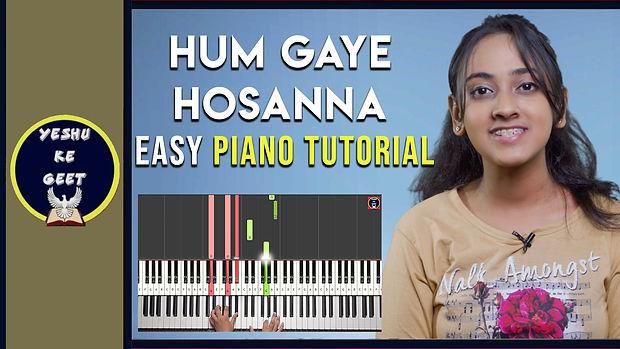 Hum Gaye Hosanna Easy Piano/Keyboard Tutorial