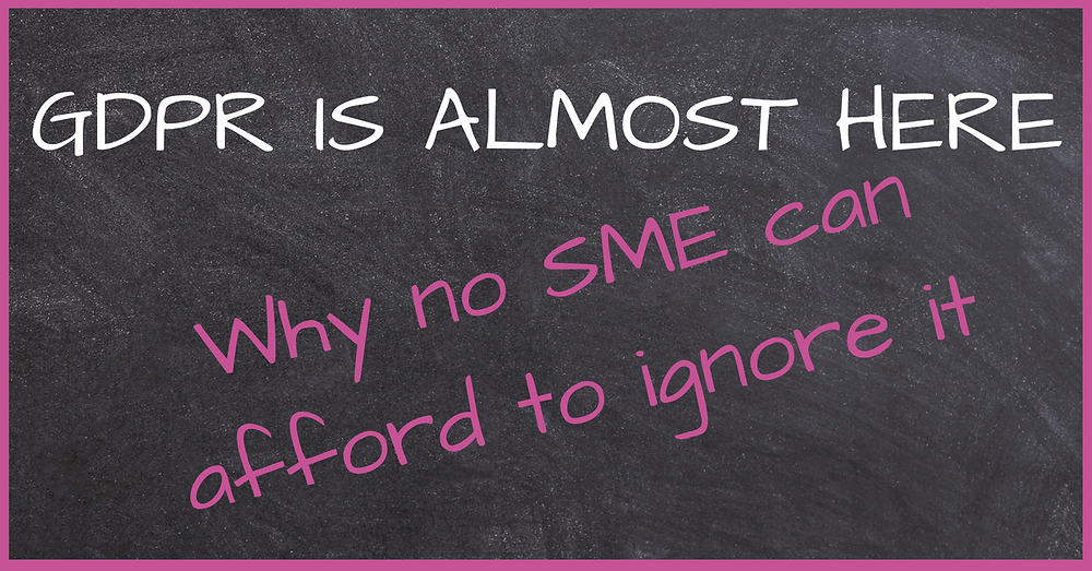 Why no SME can afford to ignore GDPR
