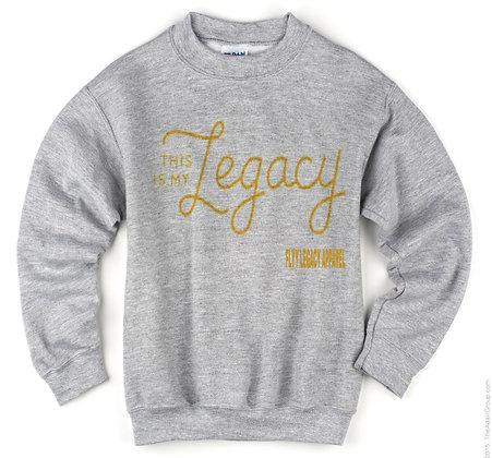 This is My Legacy Sweatshirt