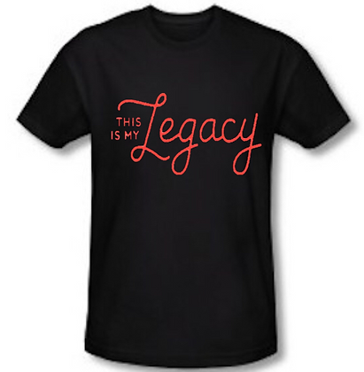 This is My Legacy Tee