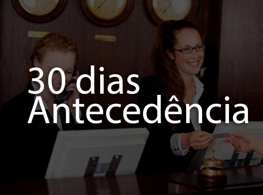 30 DIAS ANTECEDÊNCIA