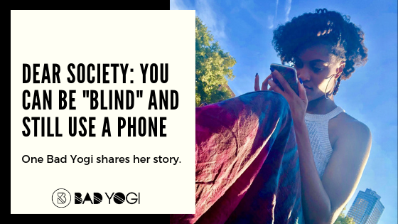 "Dear Society: You Can Be ""Blind"" and Still Use a Phone"