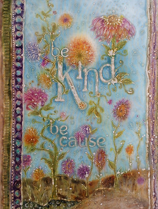 Be Kind Because batik painting