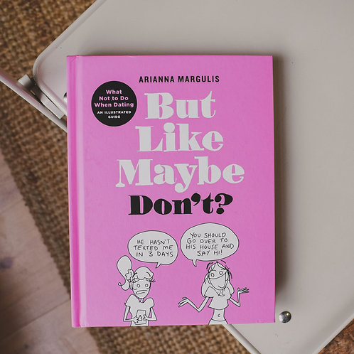 But Like Maybe Don't? Book