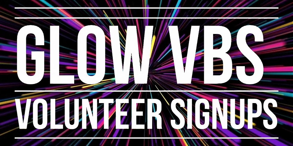 GLOW VBS Volunteer Sign Up