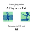 vermont skating academy presents the 2006 ice show video a day at the fair