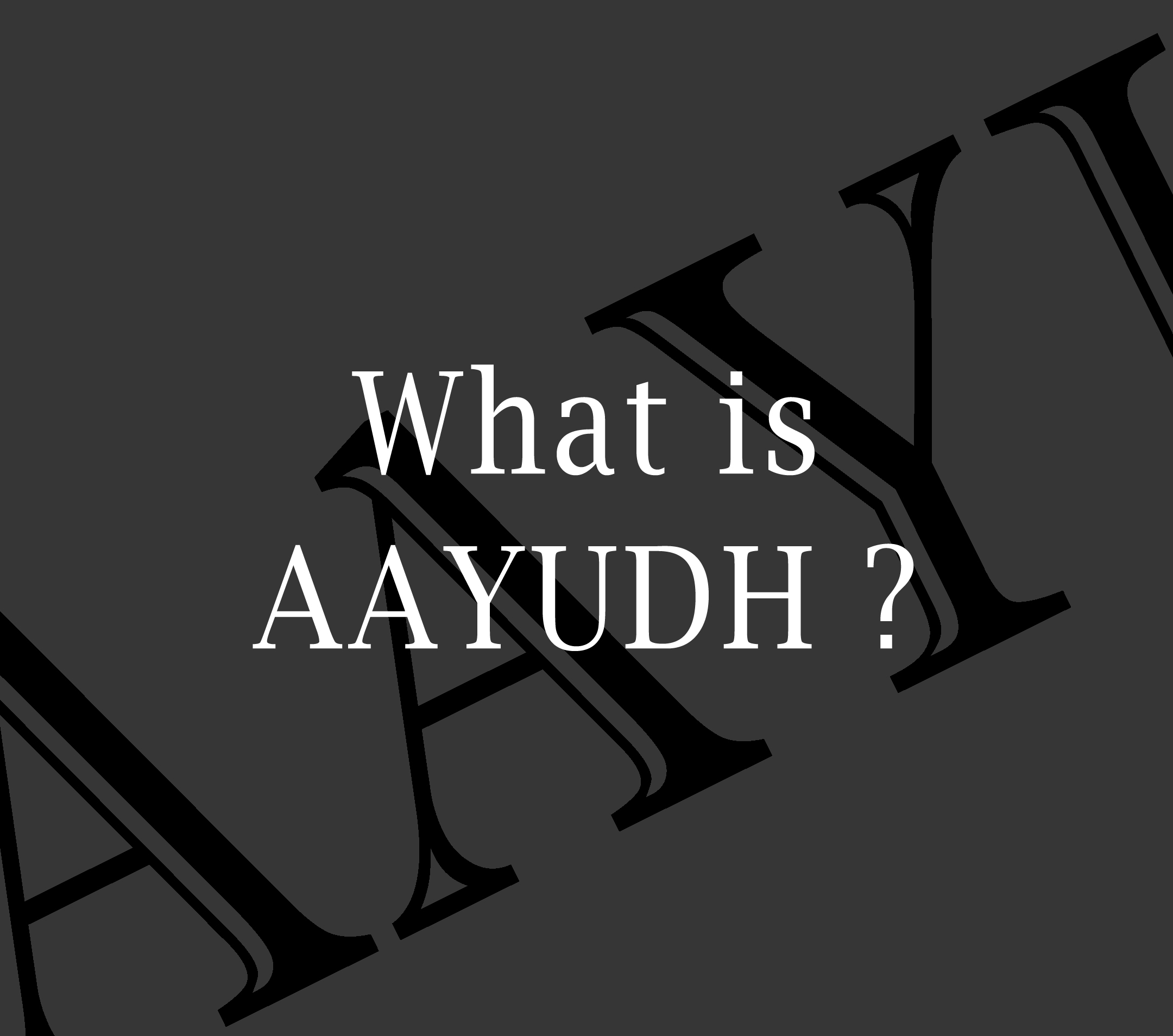 what is aayudh copy