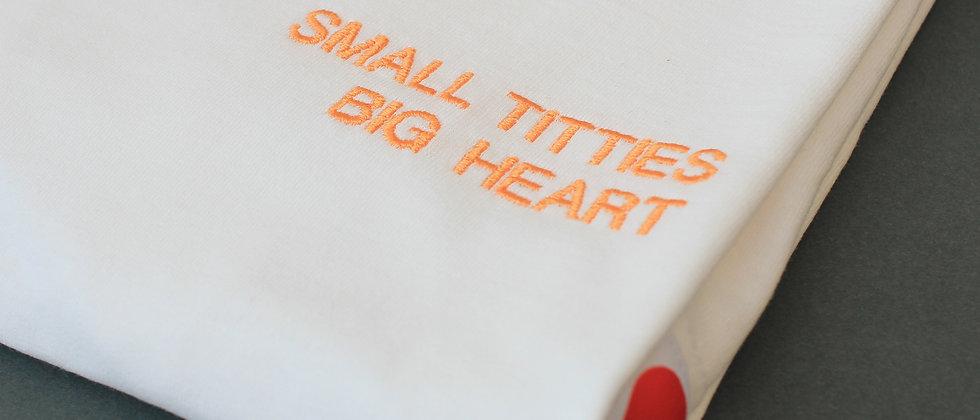 SMALL TITTIES BIG HEART