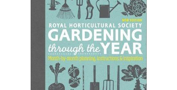 RHS Gardening Through the Year: Month-by-Month Planning