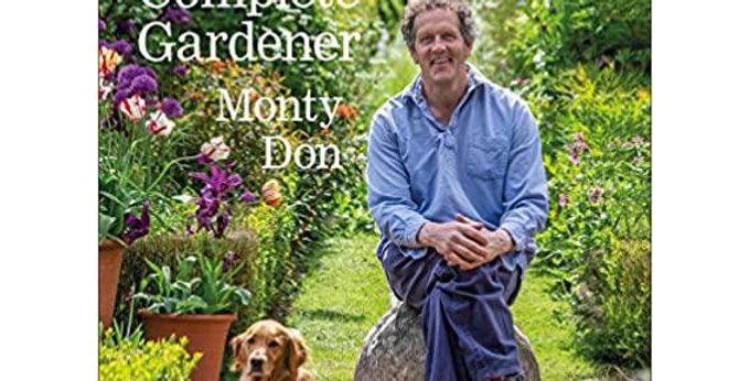 The Complete Gardener: A Practical Guide to Every Aspect of Gardening