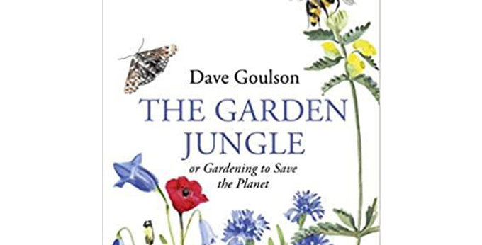 The Garden Jungle - Dave Goulson